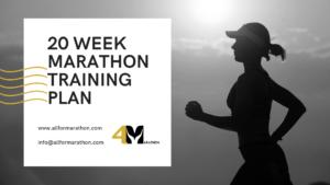 Marathon Training Plan: How To Run a Marathon in 20 Weeks